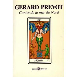 Gérard Prévot, Les fous de Damme  dans le volume Contes de la mer du Nord, Les Eperonniers Editions, Collection  Passe Présent, Bruxelles, 1986