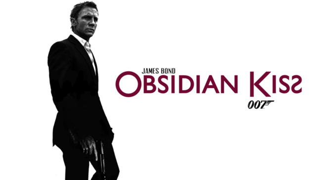 Obsidian Kiss : nouveau James Bond?