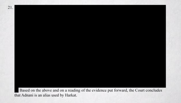 Traducción del texto de la imagen: Apoyándose sobre lo que fue dicho, y a la lectura de la prueba transferida, la Corte concluye que Adnani es un nombre falso usado por Harkat. Crédito Secret Trial 5 producción